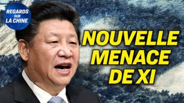 Nouvelle menace de Xi